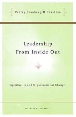 Leadership from Inside Out: Spirituality & Organizational Change