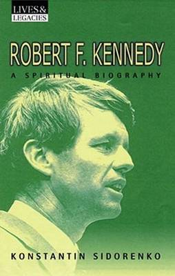 Robert F Kennedy: A Spiritual Biography