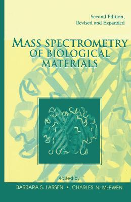 Mass Spectrometry of Biological Materials, Second Edition