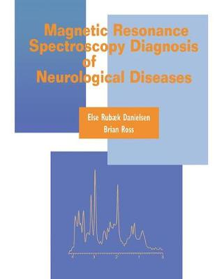 Magnetic Resonance Spectroscopy Diagnosis of Neurological Diseases