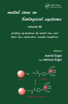 Metal Ions in Biological Systems: Volume 38: Probing of Proteins by Metal Ions and Their Low-Molecular-Weight Complexes
