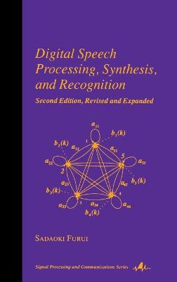 Digital Speech Processing: Synthesis, and Recognition, Second Edition,