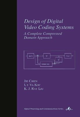 Design of Digital Video Coding Systems: A Complete Compressed Domain Approach