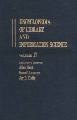 Encyclopedia of Library and Information Science: Volume 17
