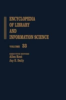 Encyclopedia of Library and Information Science: The Wellesley College Library to Zoological Literature: A Review: Vol. 33