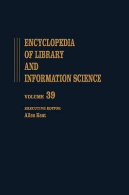 Encyclopedia of Library and Information Science: Volume 39. Supplement 4: Encyclopedia of Library and Information Science Accreditation of Library Education to Videotex: Teletext, and the Impatt of Television Systems Information Systems on Library Service