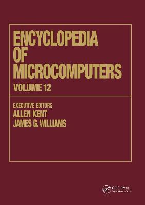 Encyclopedia of Microcomputers: Volume 12 - Multistrategy Learning to Operations Research: Microcomputer Applications