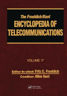 The Froehlich/Kent Encyclopedia of Telecommunications: Volume 17: Television Technology
