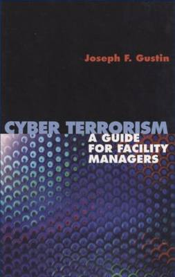 Cyberterrorism: A Guide for Facility Managers