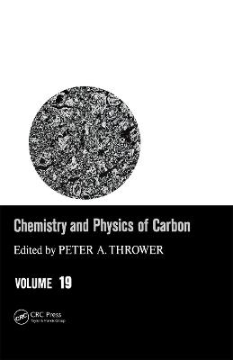 Chemistry and Physics of Carbon: A Series of Advances: Volume 19