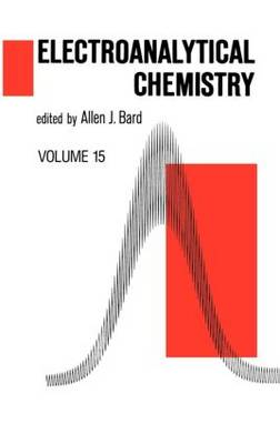 Electroanalytical Chemistry: A Series of Advances: Volume 18