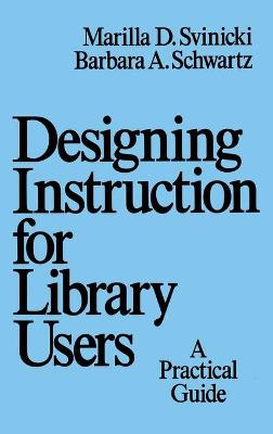 Designing Instruction for Library Users: A Practical Guide