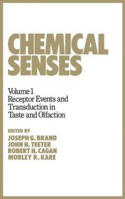 Chemical Senses: Receptor Events and Transduction in Taste and Olfaction: Volume 1