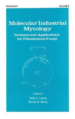 Molecular Industrial Mycology: Systems and Applications for Filamentous Fungi