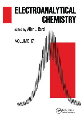 Electroanalytical Chemistry: A Series of Advances: Volume 17