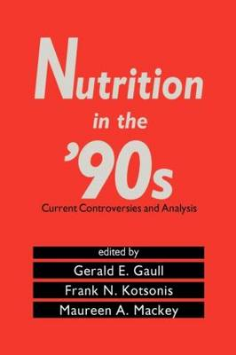 Nutrition in the '90s: Current Controversies and Analysis: Volume 1