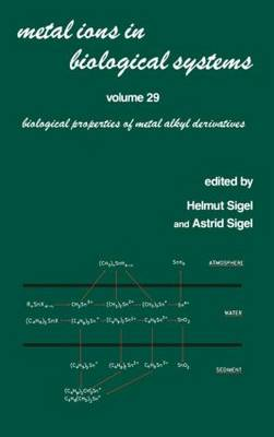 Metal Ions in Biological Systems: Volume 29: Biological Properties of Metal Alkyl Derivatives