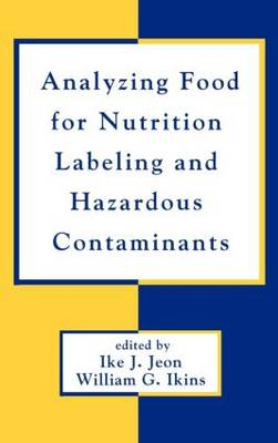 Analyzing Food for Nutrition Labeling and Hazardous Contaminants
