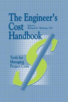 The Engineer's Cost Handbook: Tools for Managing Project Costs