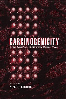 Carcinogenicity: Testing, Predicting and Interpreting Chemical Effects