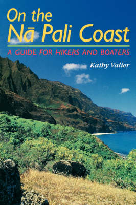 On the Na Pali Coast: A Guide for Hikers and Boaters
