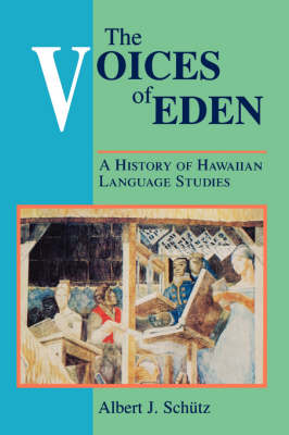 The Voices of Eden: A History of Hawaiian Language Studies