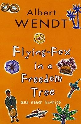 Flying-Fox in a Freedom Tree and Other Stories