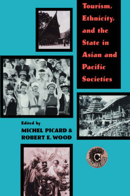 Tourism, Ethnicity and the State in Asian and Pacific Societies