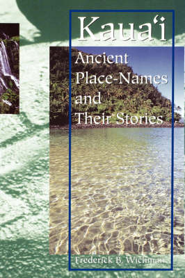 Kaua'i: Ancient Place-names and Their Stories