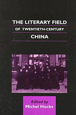 The Literary Field of Twentieth-century China