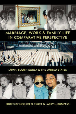 Marriage, Work and Family Life in Comparative Perspective: Japan, South Korea and the United States