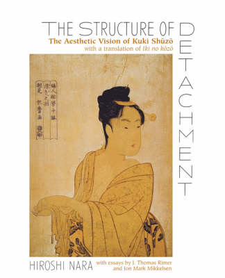 The Structure of Detachment: The Aesthetic Vision of Kuki Shuzo