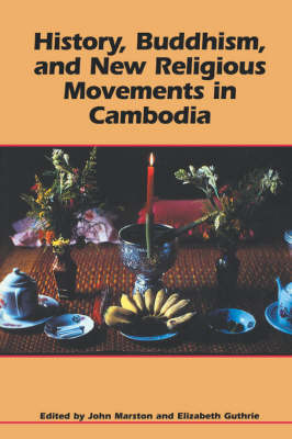 History, Buddhism, and New Religious Movements in Cambodia