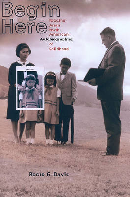 Begin Here: Reading Asian North American Autobiographies of Childhood
