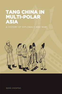 Tang China in Multi-Polar Asia: A History of Diplomacy and War