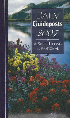 Daily Guideposts: A Spirit-Lifting Devotional: 2007