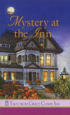 Mystery at the Inn: Tales from Grace Chapel Inn