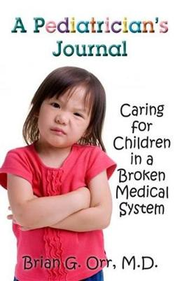 A Pediatrician's Journal: Caring for children in a broken medical system