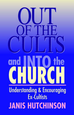 Out of the Cults and into the Church: Understanding & Encouraging Ex-Cultists