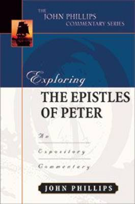 Exploring the Epistles of Peter: An Expository Commentary