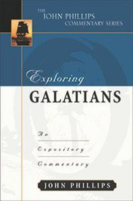 Exploring Galatians: An Expository Commentary