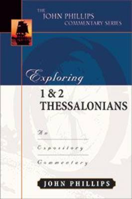Exploring 1 & 2 Thessalonians: An Expository Commentary
