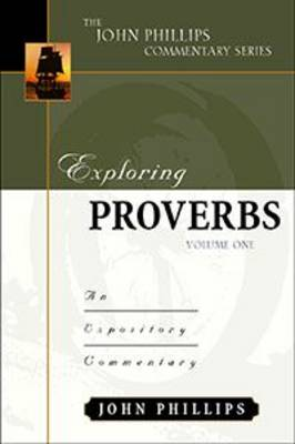 Exploring Proverbs: An Expository Commentary