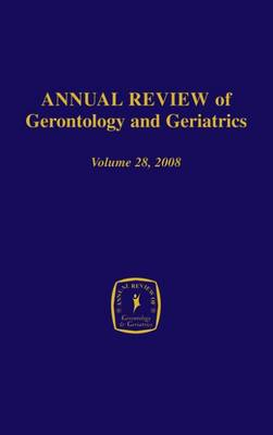 Annual Review of Gerontology and Geriatrics: Vol.28