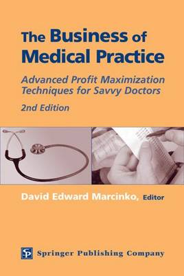 The Business of Medical Practice: Advanced Profit Maximization Techniques for Savvy Doctors