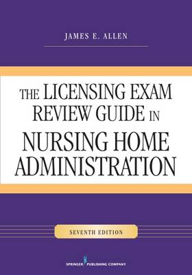 The Licensing Exam Review Guide: In Nursing Home Administration