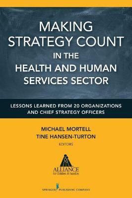 Making Strategy Count in the Health and Human Services Sectors: Lessons Learned from 20 Organizations and Chief Strategy Officers