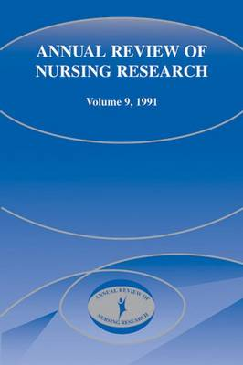 Annual Review of Nursing Research, Volume 9, 1991: Focus on Chronic Illness and Long-Term Care