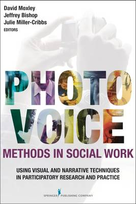 Photovoice Methods in Social Work: Using Visual and Narrative Techniques in Participatory Research and Practice