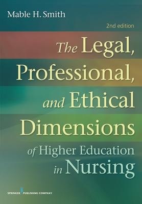 The Legal, Professional, and Ethical Dimensions of Higher Education in Nursing